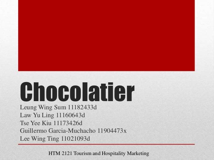 ChocolatierLeung Wing Sum 11182433dLaw Yu Ling 11160643dTse Yee Kiu 11173426dGuillermo Garcia-Muchacho 11904473xLee Wing T...