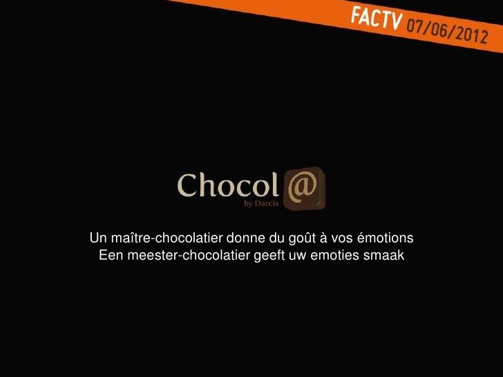 Un maître-chocolatier donne du goût à vos émotions Een meester-chocolatier geeft uw emoties smaak