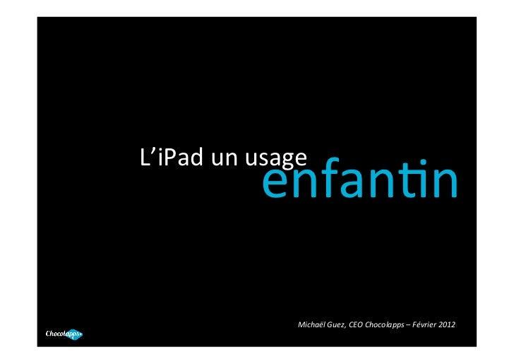 L'iPad un usage                  enfan.n                                                                          ...