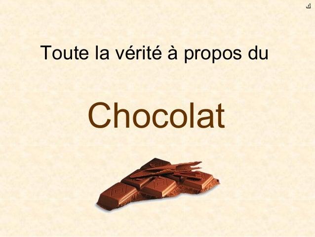 ﻙToute la vérité à propos du     Chocolat