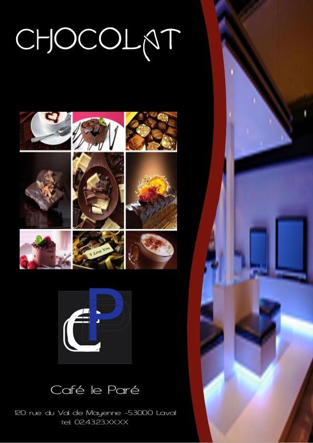 Chocolat Café le Paré 120 rue du Val de Mayenne -53000 Laval tel: 02.43.23.XX.XX CP