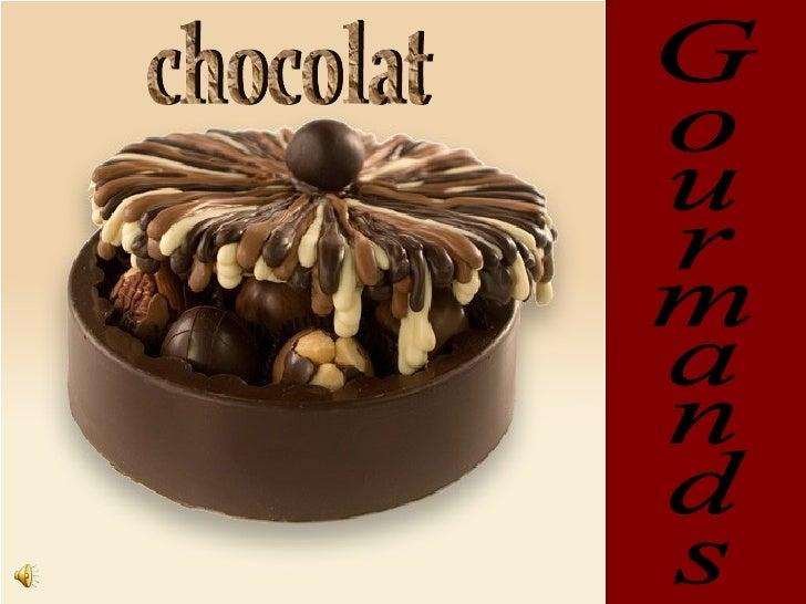 Gourmands chocolat