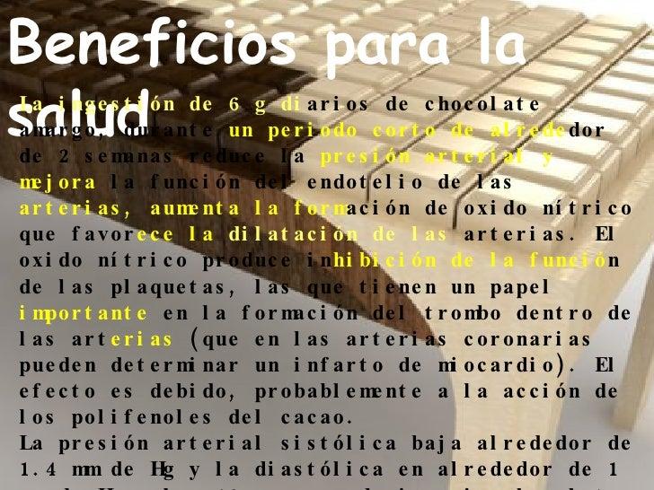 Beneficios para la salud La ingestión de 6 g di arios de chocolate amargo, durante  un periodo corto de alrede dor de 2 se...