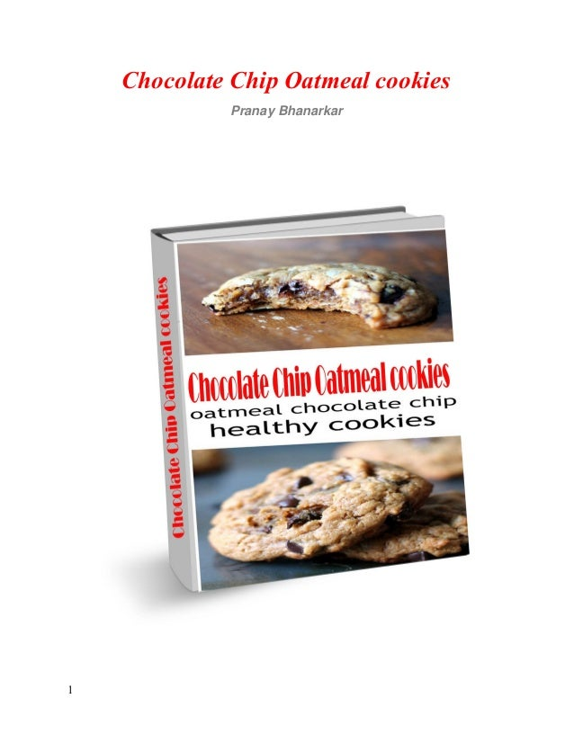 Chocolate Chip Oatmeal cookies Pranay Bhanarkar 1