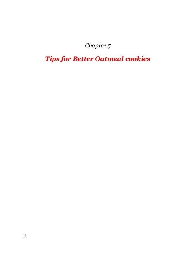 Chapter 5 Tips for Better Oatmeal cookies 11