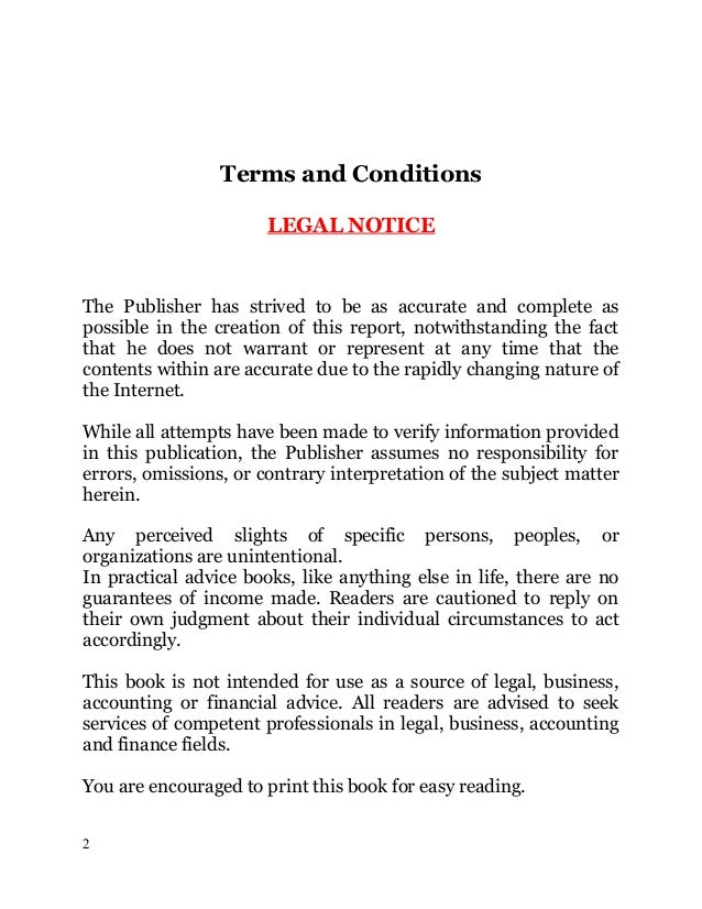 Terms and Conditions LEGAL NOTICE The Publisher has strived to be as accurate and complete as possible in the creation of ...