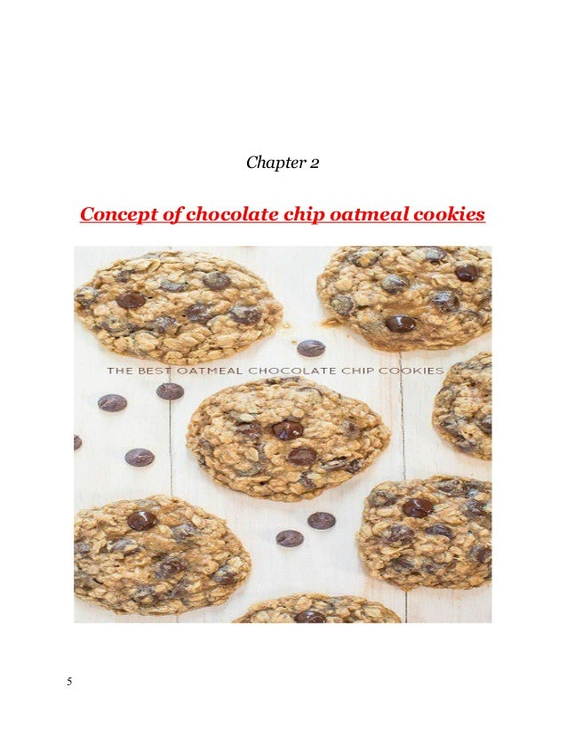 Chapter 2 Concept of chocolate chip oatmeal cookies 5
