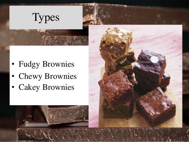Fudgy Brownies  • Fudgy Brownies are  dense, with a moist,  intensely chocolatey  interior.