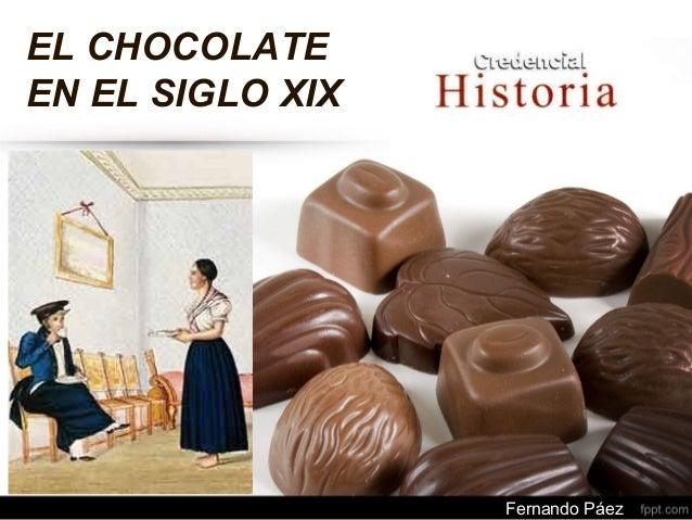 EL CHOCOLATE EN EL SIGLO XIX Fernando Páez