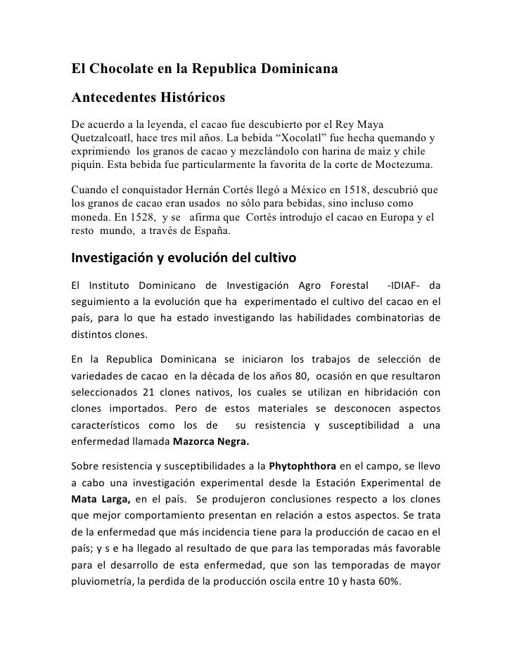 El Chocolate en la Republica Dominicana Antecedentes Históricos De acuerdo a la leyenda, el cacao fue descubierto por el R...