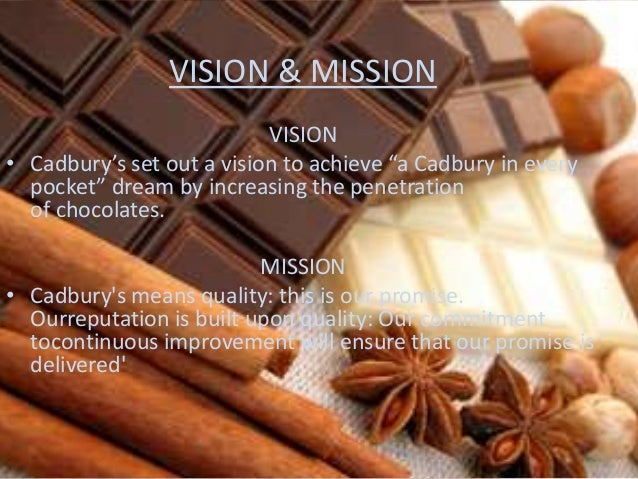 vision mission of cadbury Cadbury who we are, why we're different and what we're doing to achieve our vision of being not just the biggest but also the best confectionery company in the world where to start well.