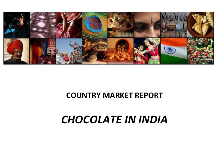 COUNTRY MARKET REPORT CHOCOLATE IN INDIA