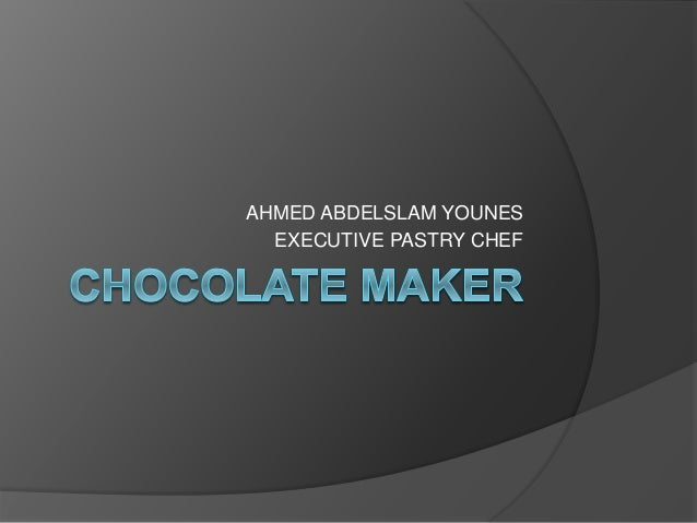 AHMED ABDELSLAM YOUNES EXECUTIVE PASTRY CHEF