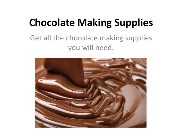 Chocolate Making Supplies Get all the chocolate making supplies you will need.