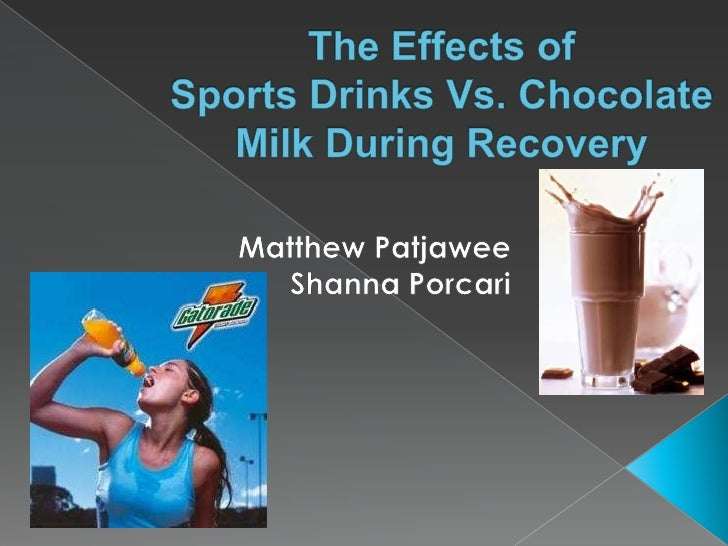 The Effects of Sports Drinks Vs. Chocolate Milk During Recovery<br />Matthew Patjawee<br />Shanna Porcari<br />