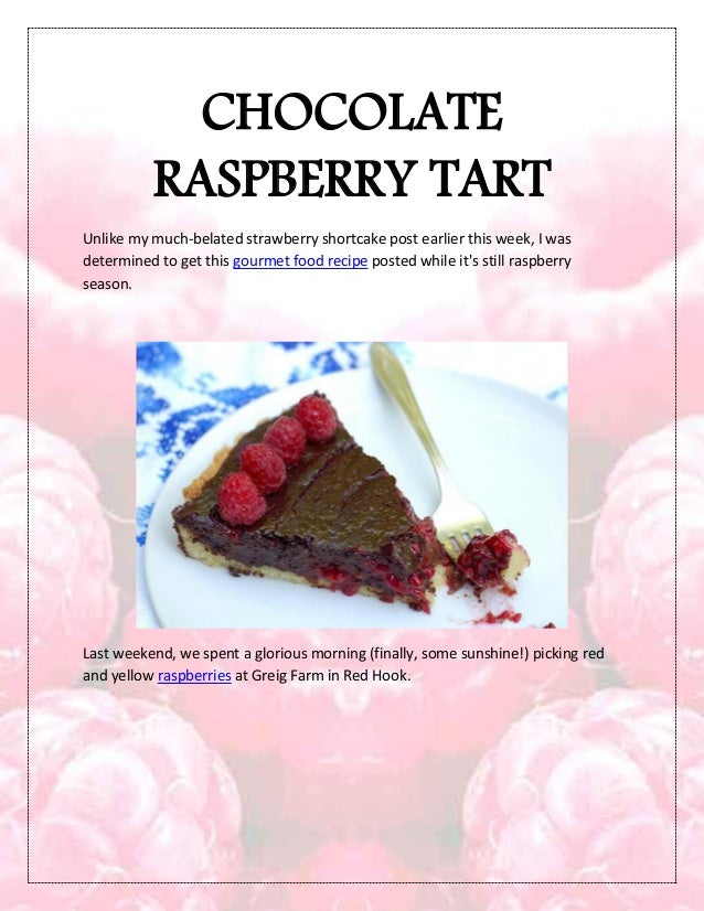 CHOCOLATERASPBERRY TARTUnlike my much-belated strawberry shortcake post earlier this week, I wasdetermined to get this gou...