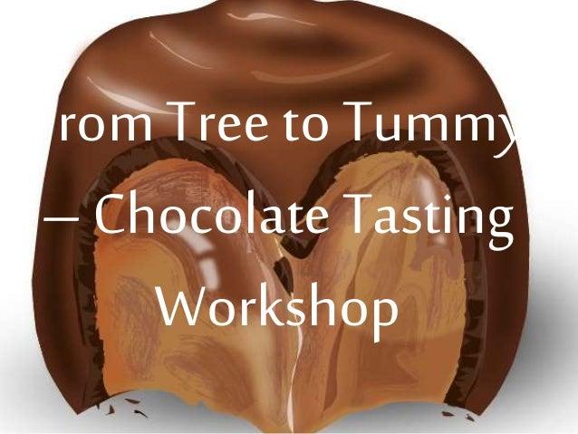 From Tree to Tummy  – Chocolate Tasting  Workshop  #Tree2Tummy @MostlyAboutChoc