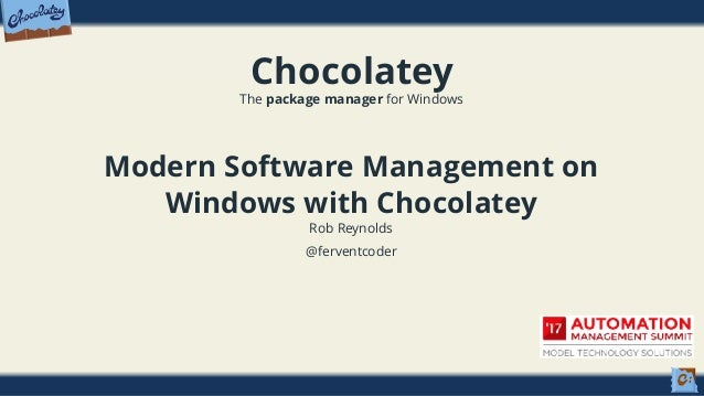 Modern Software Management On Windows With Chocolatey Automation Ma