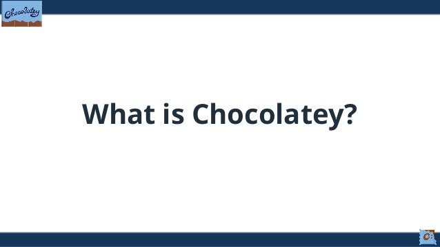 Chocolatey for Organizations: Easily Manage Software