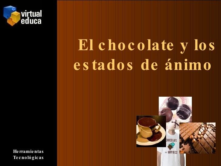 El chocolate y los estados de ánimo  Herramientas Tecnológicas