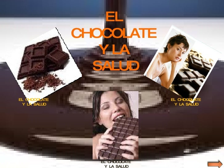 EL  CHOCOLATE  Y LA  SALUD EL  CHOCOLATE  Y  LA  SALUD EL  CHOCOLATE  Y  LA  SALUD EL  CHOCOLATE  Y  LA  SALUD