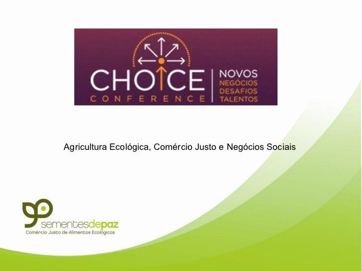 Agricultura Ecológica, Comércio Justo e Negócios Sociais