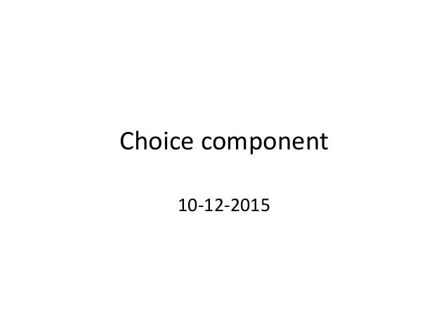 Choice component 10-12-2015