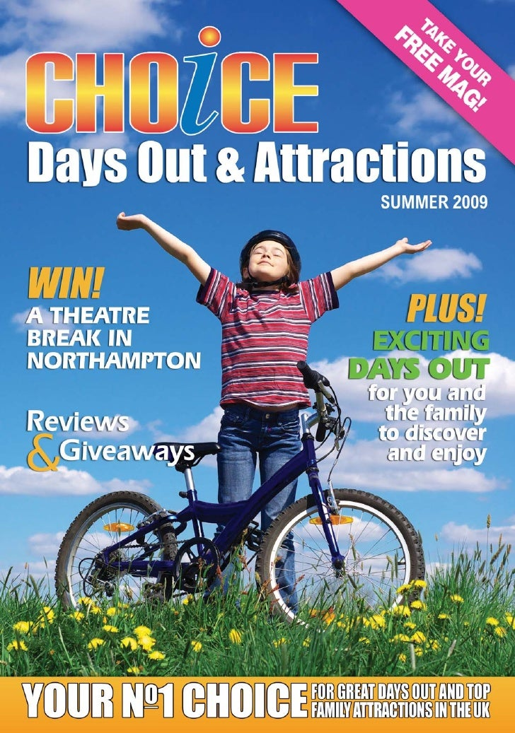 Days Out & Attractions         W       elcome to the Summer 2009 edition of Choice                Days Out & Attractions. ...