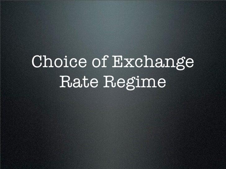 Choice of Exchange    Rate Regime