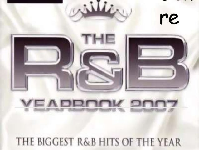 The genre I have chose is R&B… I have chosen R&B because it's music I enjoy regularly listening too. I like R&B because 99...
