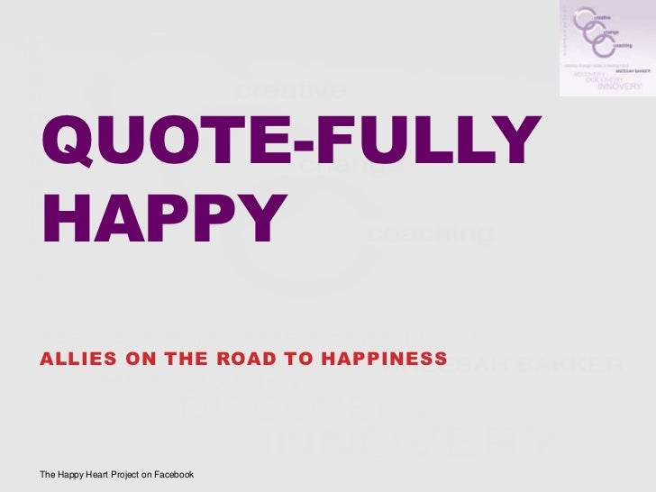 QUOTE-FULLYHAPPYALLIES ON THE ROAD TO HAPPINESSThe Happy Heart Project on Facebook