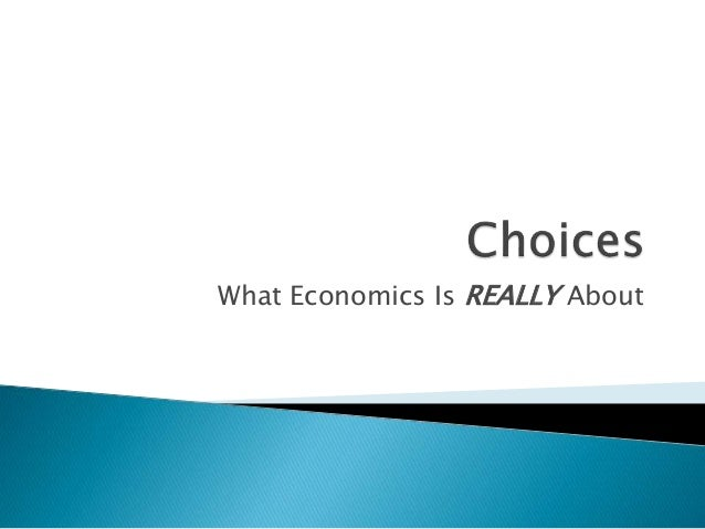 What Economics Is REALLY About