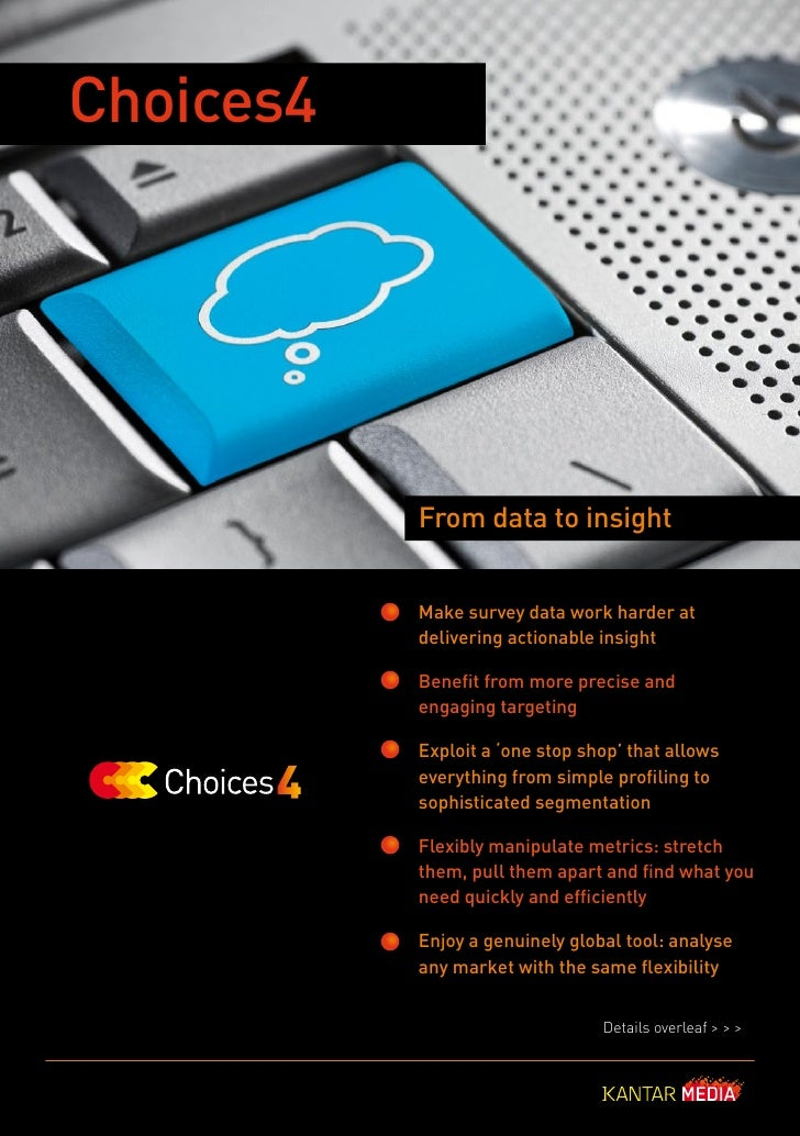 Choices4           From data to insight           Make survey data work harder at           delivering actionable insight ...