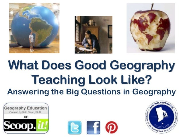 What Does Good GeographyTeaching Look Like?Answering the Big Questions in Geography