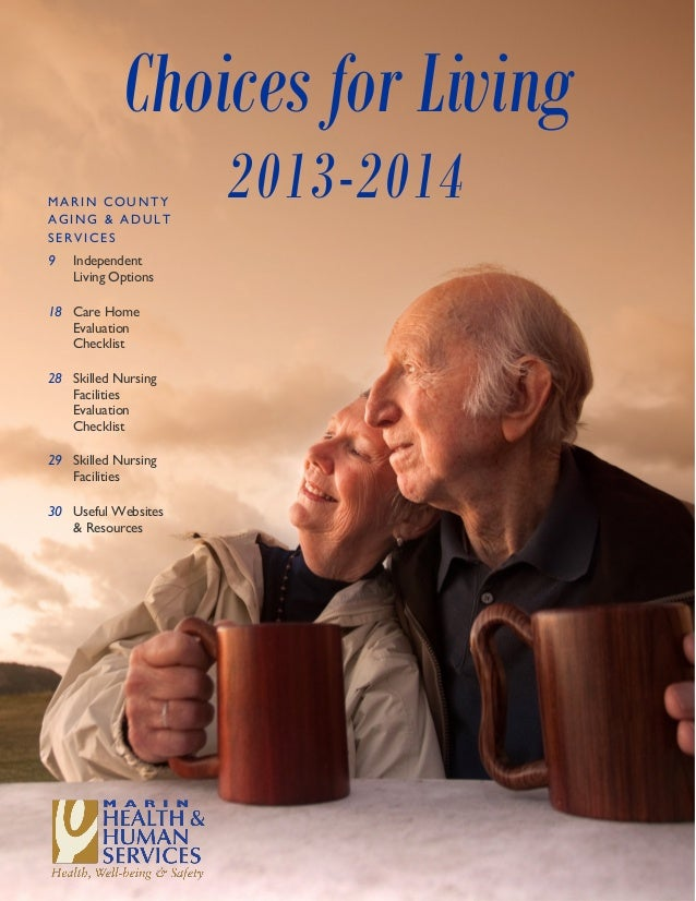 Choices for Living 2013-2014 9 Independent Living Options 18 Care Home Evaluation Checklist 28 Skilled Nursing Facilities ...