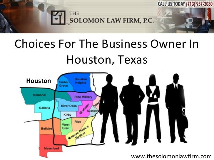 Choices For The Business Owner In         Houston, Texas  Houston                    www.thesolomonlawfirm.com