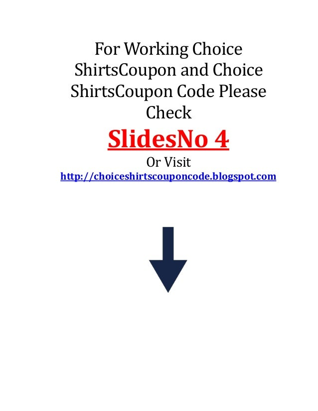 For Working Choice ShirtsCoupon and Choice ShirtsCoupon Code Please Check SlidesNo 4 Or Visit http://choiceshirtscouponcod...