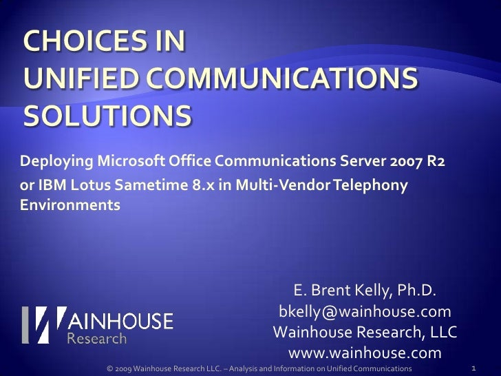 CHOICES IN<br />UNIFIED COMMUNICATIONS<br />SOLUTIONS<br />Deploying Microsoft Office Communications Server 2007 R2<br />o...