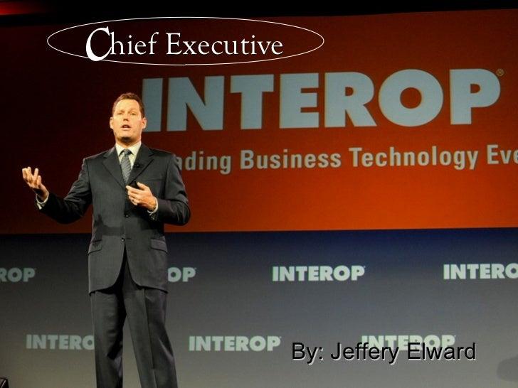 Chief Executive                  By: Jeffery Elward