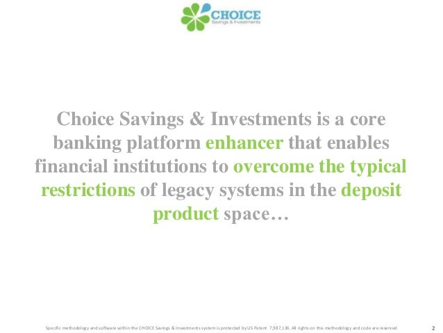 2Specific methodology and software within the CHOICE Savings & Investments system is protected by US Patent 7,987,136. All...