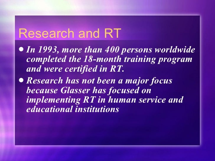 Research and RT <ul><li>In 1993, more than 400 persons worldwide completed the 18-month training program and were certifie...