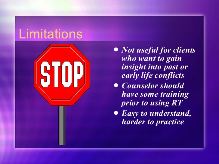 Limitations <ul><li>Not useful for clients who want to gain insight into past or early life conflicts </li></ul><ul><li>Co...