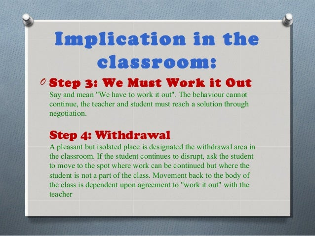 """Implication in the classroom: O Step 3: We Must Work it Out Say and mean """"We have to work it out"""". The behaviour cannot co..."""