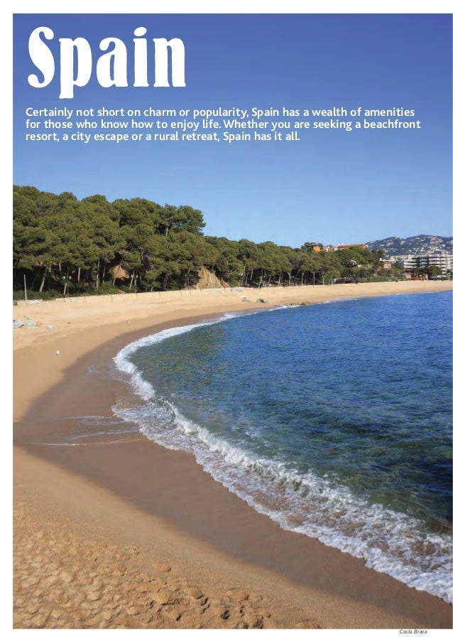 Costa Brava SpainCertainly not short on charm or popularity, Spain has a wealth of amenities for those who know how to enj...