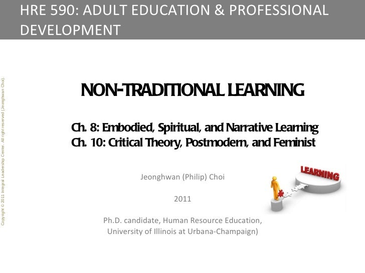 HRE 590: ADULT EDUCATION & PROFESSIONAL DEVELOPMENT Copyright © 2011 Integral Leadership Center. All right reserved (Jeong...
