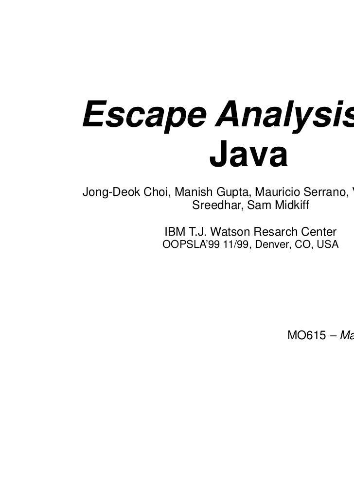 Escape Analysis for      JavaJong-Deok Choi, Manish Gupta, Mauricio Serrano, Vugranam C.                  Sreedhar, Sam Mi...