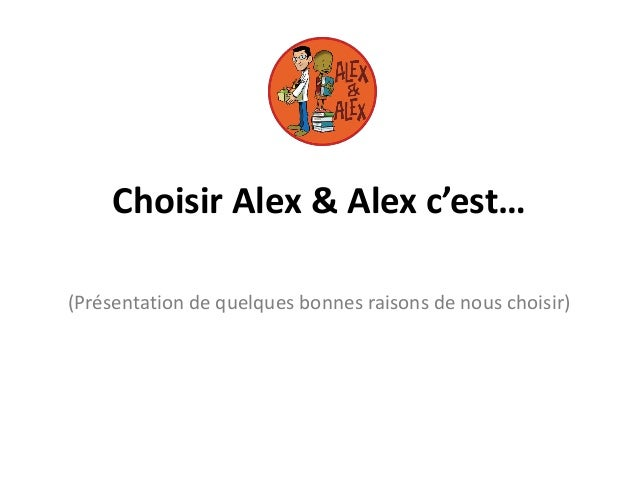 Choisir Alex & Alex c'est…(Présentation de quelques bonnes raisons de nous choisir)