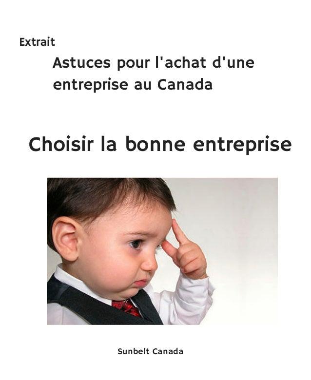 Choisir la bonne entreprise Astuces pour l'achat d'une entreprise au Canada Extrait Sunbelt Canada