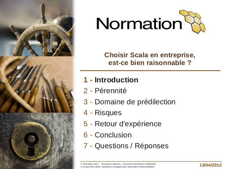 Choisir Scala en entreprise,                                     est-ce bien raisonnable ?              1 - Introduction  ...