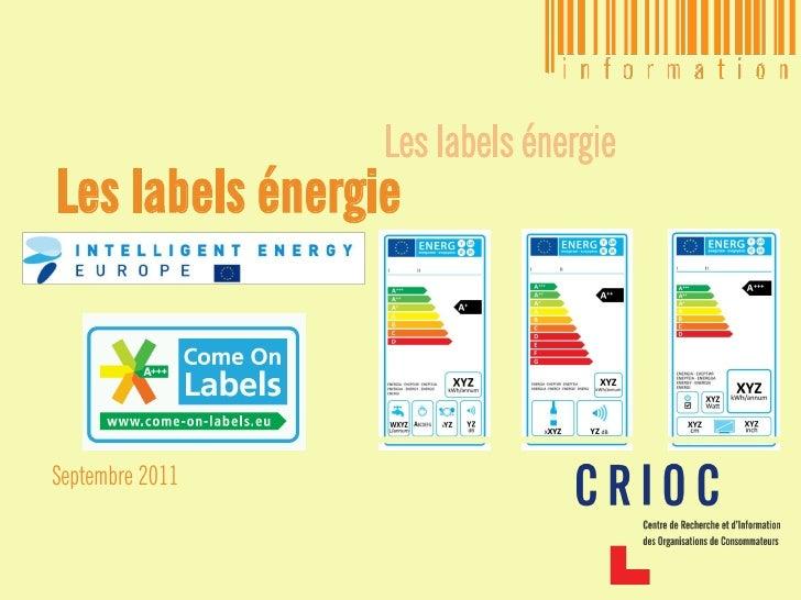 Les labels énergieLes labels énergieSeptembre 2011